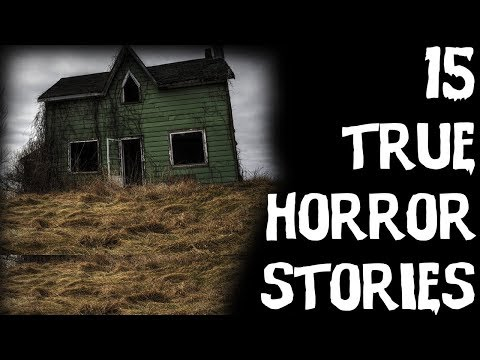 15 TRUE Terrifying Horror Stories From Reddit! (2018)