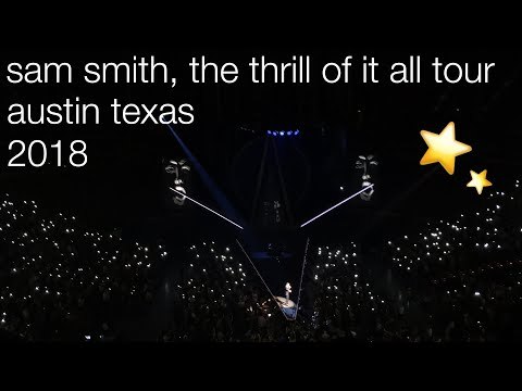 Sam Smith The Thrill Of It All Tour 2018. (austin Tx)