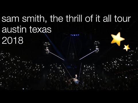 Sam Smith The Thrill Of It All Tour 2018. (austin Tx)