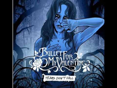 Lyrics :. Bullet for my valentine - Tears dont fall