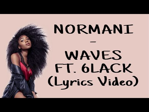 Normani - Waves ft. 6LACK (Lyrics Video)