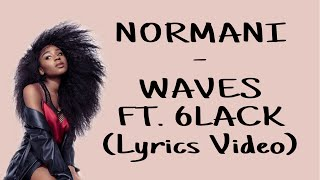 Normani - Waves ft. 6LACK (Lyrics Video)