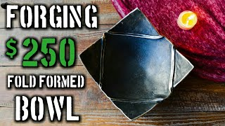 How to Forge a $250 Fold Formed Bowl
