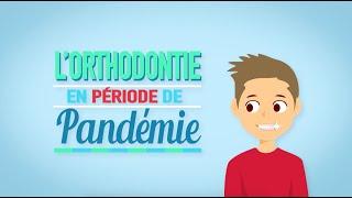 L'Orthodontie en période de pandémie