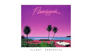 Flamingosis - Flight Fantastic [Full Album]
