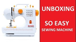 Unboxing So Easy Sewing Machine