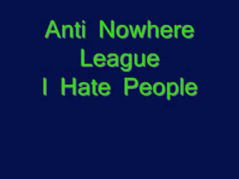 Anti Nowhere League  I Hate People