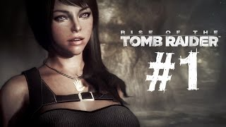 Rise of the Tomb Raider Gameplay Walkthrough Part 1 Let