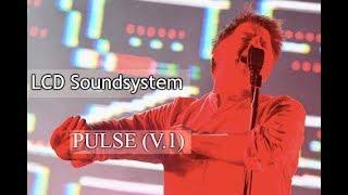 LCD Soundsystem Pulse (V.1)