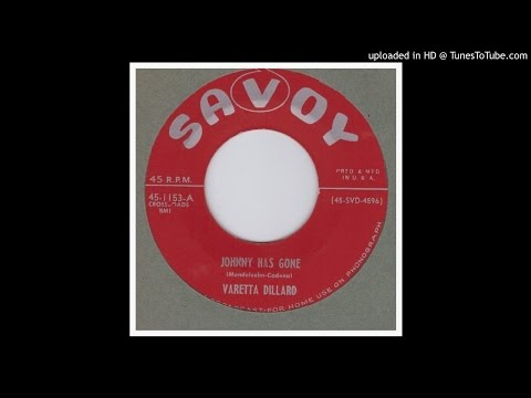 Dillard, Varetta - Johnny Has Gone - 1955