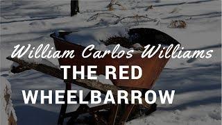 Poetry: The Red Wheelbarrow: William Carlos Williams