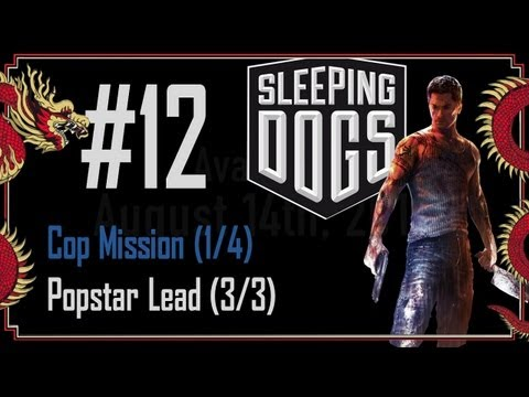 Sleeping Dogs - Walkthrough Part 12 - Cop Mission (1/4) - Popstar Lead (3/3)