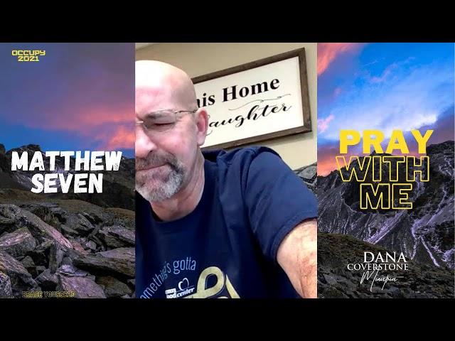 Matthew 7 - Tuesday - Pray With Me