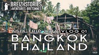 Asia Trip 2016 - 3 jours à Bangkok | Travel Vlog 01 (+sub)