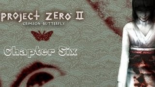 Project Zero 2: Crimson Butterfly ~ Walkthrough Chapter Six - The Remaining -