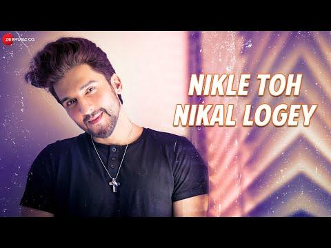 Nikle Toh Nikal Logey - Official Music Video | Geet Sagar | Kunal Ganjawala | Manish Raisinghan