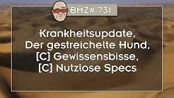 BMZ# 731: Krankheitsupdate, Der gestreichelte Hund, [C] Gewissensbisse, [C] Nutzlose Specs