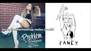 Ariana Grande vs. Iggy Azalea ft. Charli XCX - Fancy Problem (Mashup)
