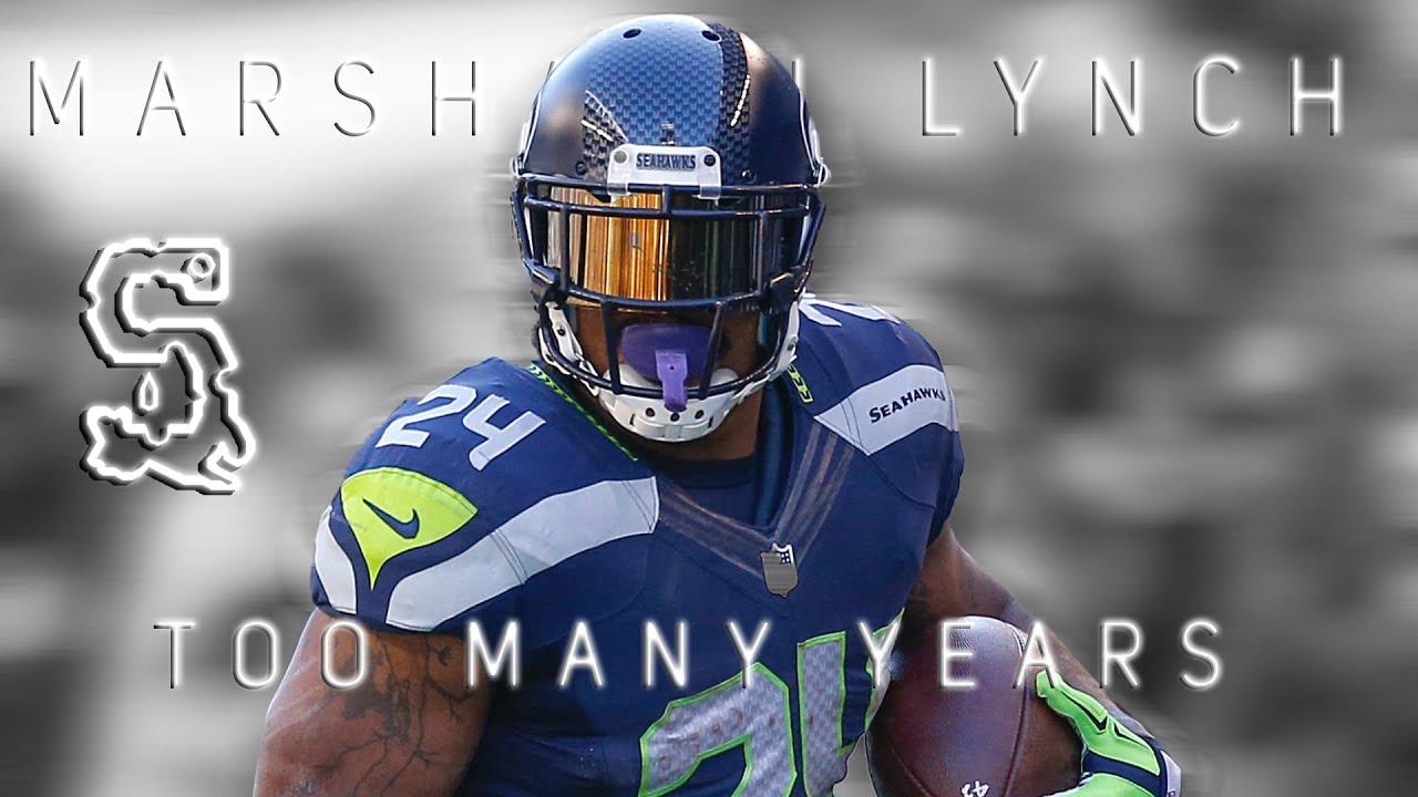 Marshawn Lynch Too Many Years Seattle Seahawks