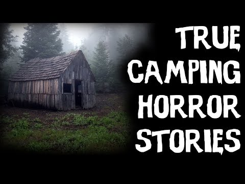 TRUE Terrifying Deep Camping In The Middle Of Nowhere Horror Stories!