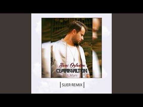 Seni Özledim (Suer Remix) (feat. Mani)