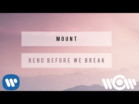MOUNT - Bend Before We Break (Lyric)