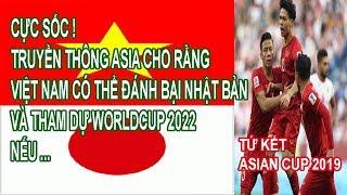 Truyền Thông Asia Tin Việt Nam Có Thể Đánh Bại Nhật Bản Và Tham Dự WorldCup 2022 Nếu ...