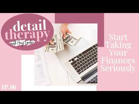 86: Start Taking Your Finances Seriously
