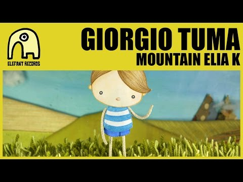 GIORGIO TUMA - Mountain Elia K [Official]