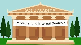 SOC 2 Academy: Implementing Internal Controls
