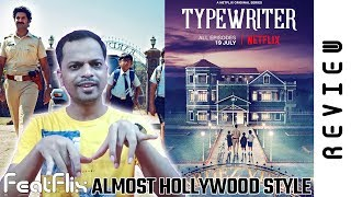 Typewriter (2019) Season 1 Netflix Horror, Thriller Tv Series Review In Hindi   FeatFlix