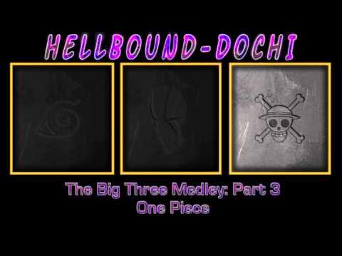 """The Big Three"" Medley [Part 3] ~One Piece~"
