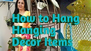 How to Hang Hanging Decor Items | Ideas to Hang Hanging Items