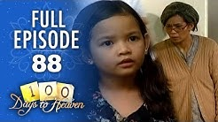 Full Episode 88 | 100 Days To Heaven