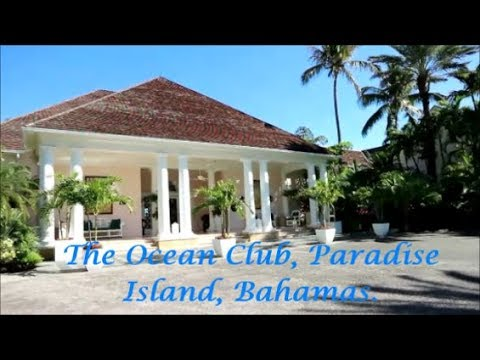 My tour of The Ocean Club resort, Paradise Island, Bahamas - part 1.