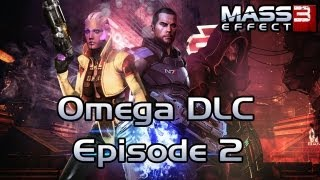 Mass Effect 3 Omega DLC Missions: Hit, Pound, & Haul A** - Episode 2