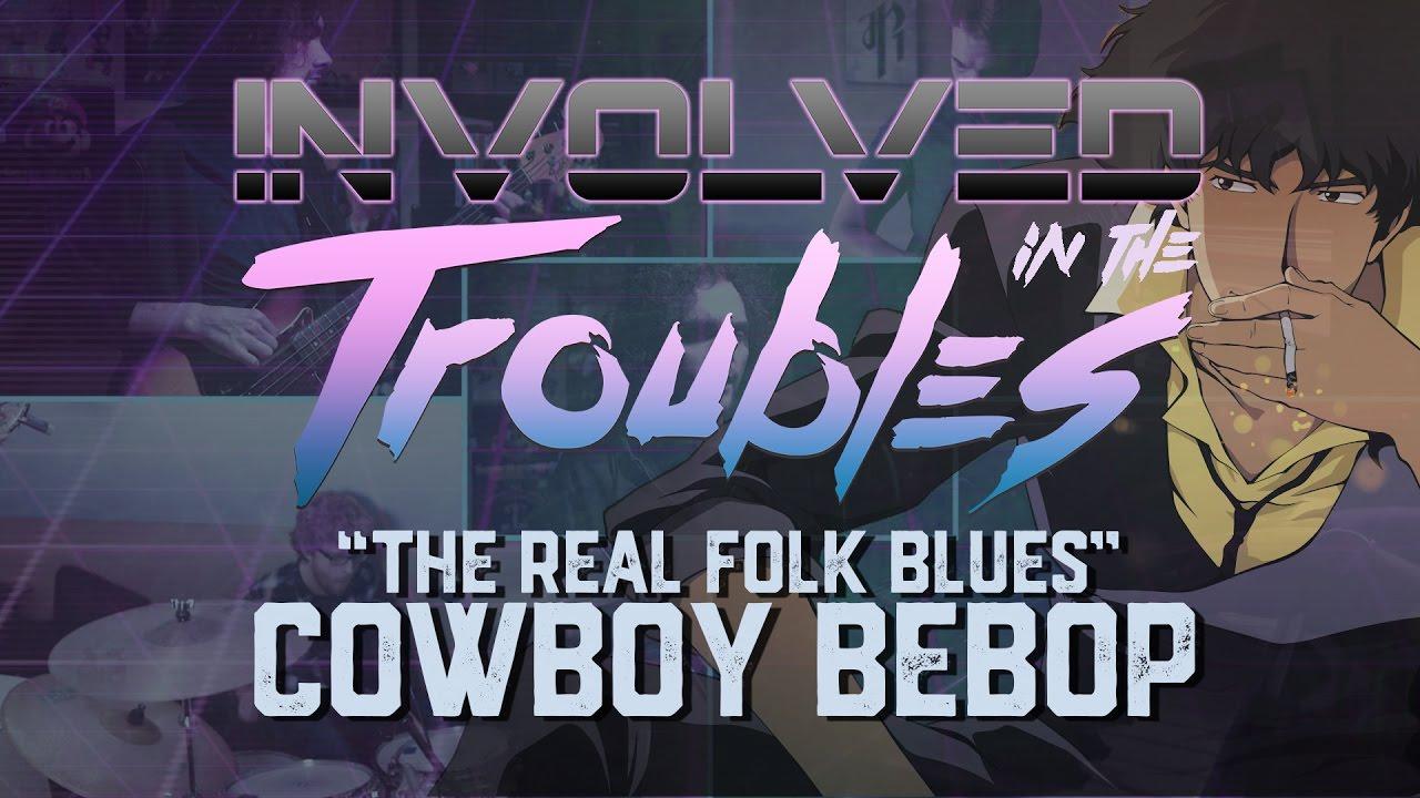 Cowboy bebop real folk blues lyrics