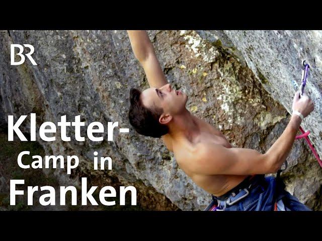 Klettercamp in Franken: von kinderleicht bis Leistungssport | Bergauf-Bergab | Doku | BR