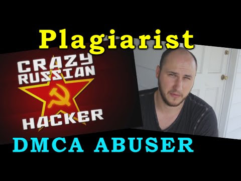 CrazyRussianHacker, Plagiarist and DMCA abuser! #WTFU