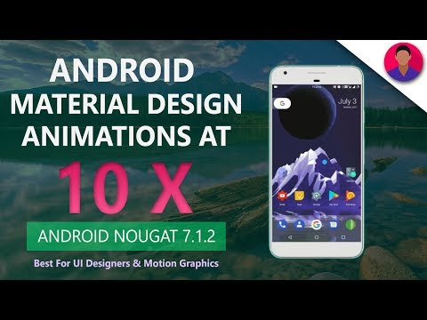 Android 7.1.2 (Nougat) Material Design Animation at 10X - For UI Designers and Motion Graphics