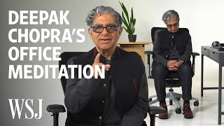 Deepak Chopra on How to Meditate at Your Desk | WSJ