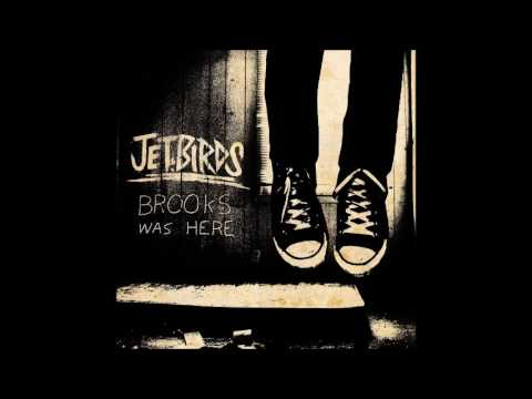 Jetbirds - Tell Me Again