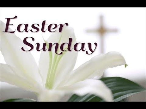 Easter Sunday 9:00 a.m. Worship Service