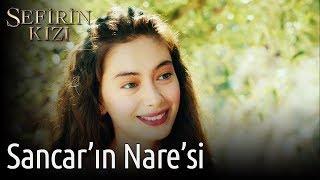 Sefirin Kızı 3. Bölüm - Sancar'ın Nare'si