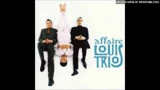 Affaire Louis Trio - Bois Ton Café
