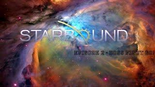 Starbound Episode 2: Boss Fight Go!