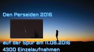 Perseiden 2016 auf der Spur Timelapse 1 Nacht 4300 Aufnahmen