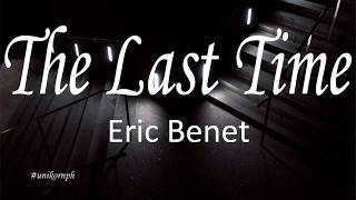 The Last Time - Eric Benet (LYRICS)