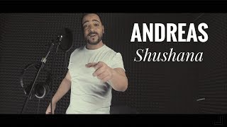 Andreas - Shushana (Greek Version) / Андреас - Шушана 2018