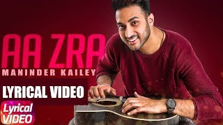 Aa Zra | Lyrical | Maninder Kailey | Latest Punjabi Song 2018 | Speed Records